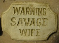 Plaque - Warning Savage Wife