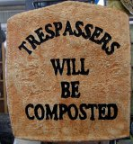 Plaque - Trespassers Will Be Composted