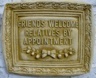 Plaque - Friends Welcome Relatives By Appointment