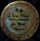 Memorial - Pet Plaque A True Freind Leaves pawprints On Your Heart Round